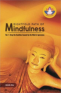 Eight fold path of Mindfulness book by girish jha