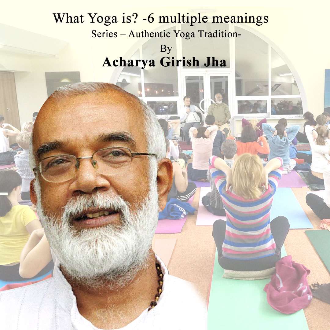 Girish Jha - What Yoga is